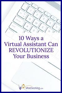 10 Ways a Virtual Assistant Can REVOLUTIONIZE Your Business