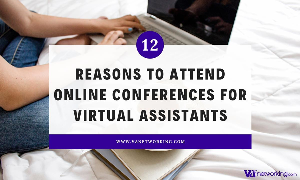 12 Reasons to Attend Online Conferences for Virtual Assistants