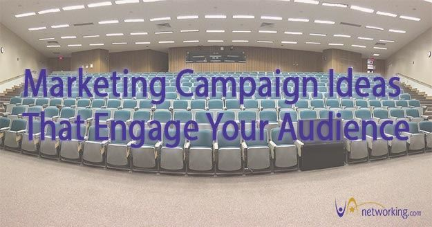 Marketing Campaign Ideas That Engage Your Audience