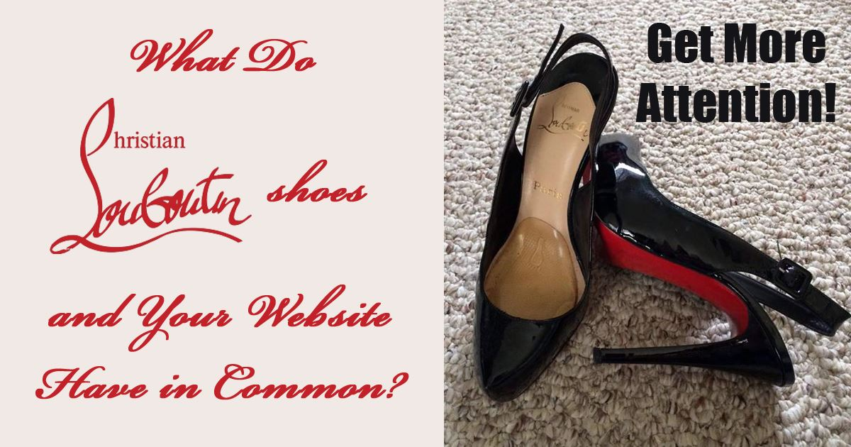 a087c0768811 What Do Christian Louboutin Shoes   Your Website Have in Common ...