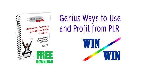 Massive Content Creation Made Simple: Genius Ways to Use and Profit from PLR