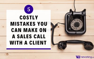 5 Costly Mistakes Virtual Assistants Can Make on a Sales Call with a Client