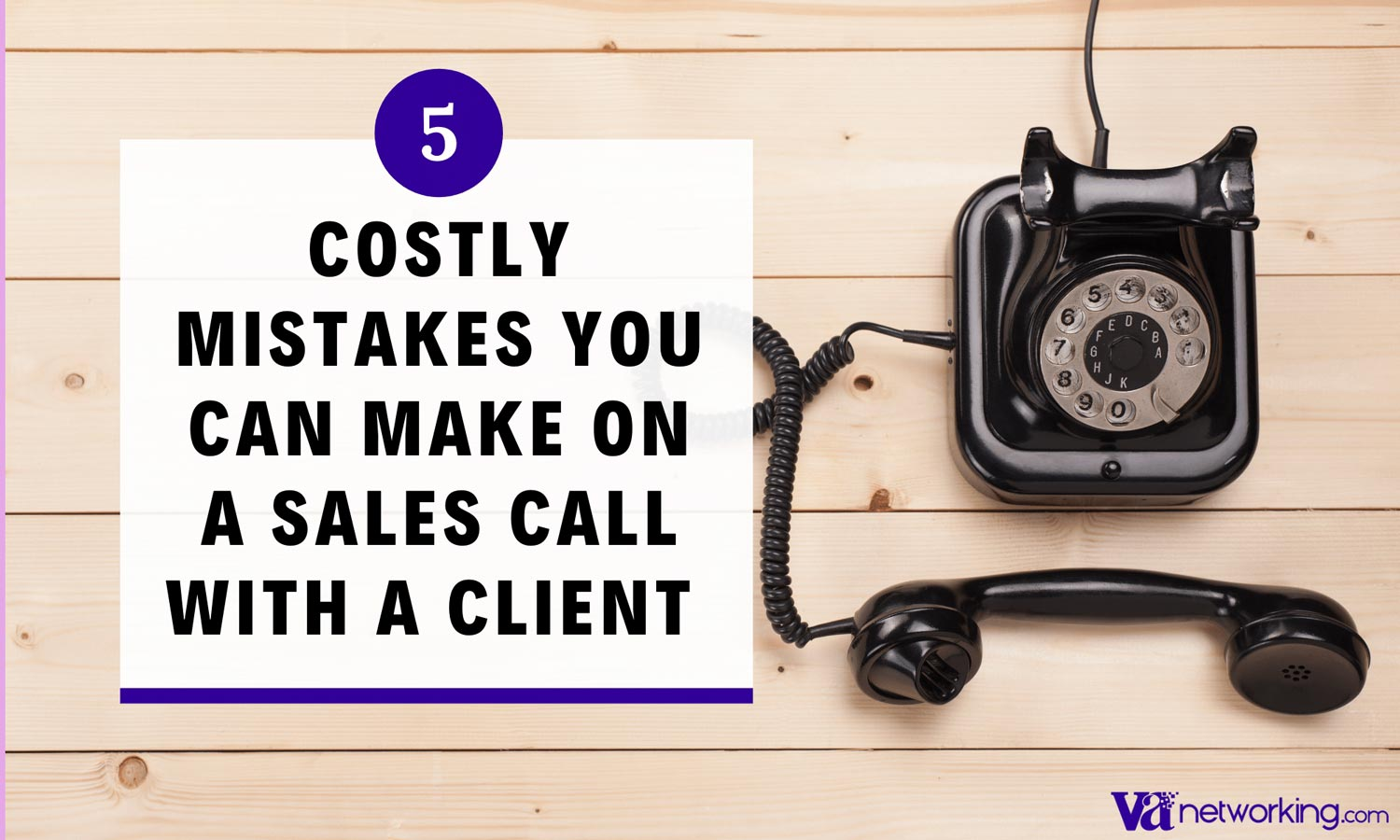 5 Costly Mistakes You Can Make on a Sales Call with a Client as a Virtual Assistant