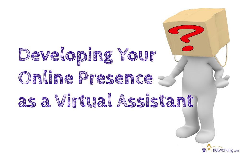Developing Your Online Presence as a Virtual Assistant