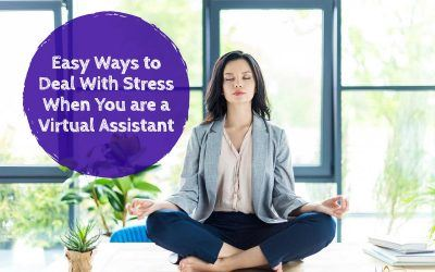 Easy Ways to Deal With Stress When You are a Virtual Assistant