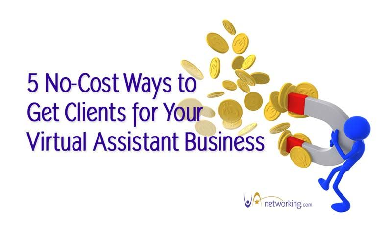 5 No-Cost Ways to Get Clients for Your Virtual Assistant Business