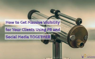 Get Massive Visibility for Your Clients Using PR and Social Media TOGETHER