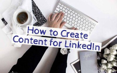 How to Create Content for LinkedIn