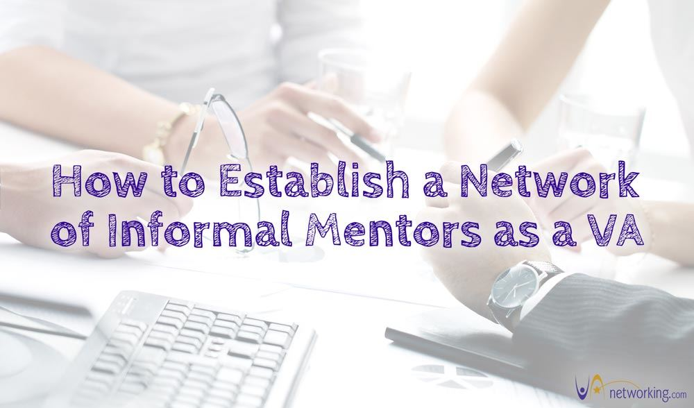 How to Establish a Network of Informal Mentors as a Virtual Assistant