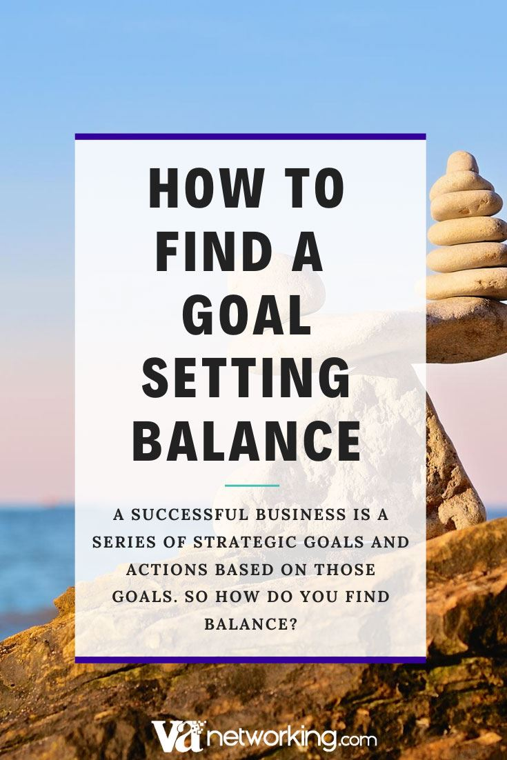 How to Find a Goal Setting Balance