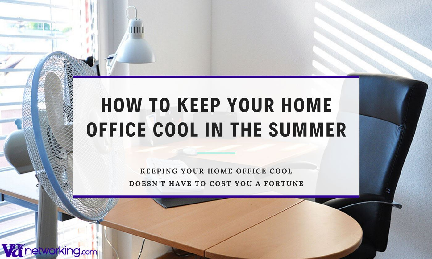 How to Keep Your Office Cool in the Summer Working From Home