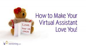 Ways To Make Your Virtual Assistant Love You!