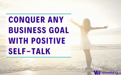 Using Positive Self-Talk to Conquer Any Business Goal