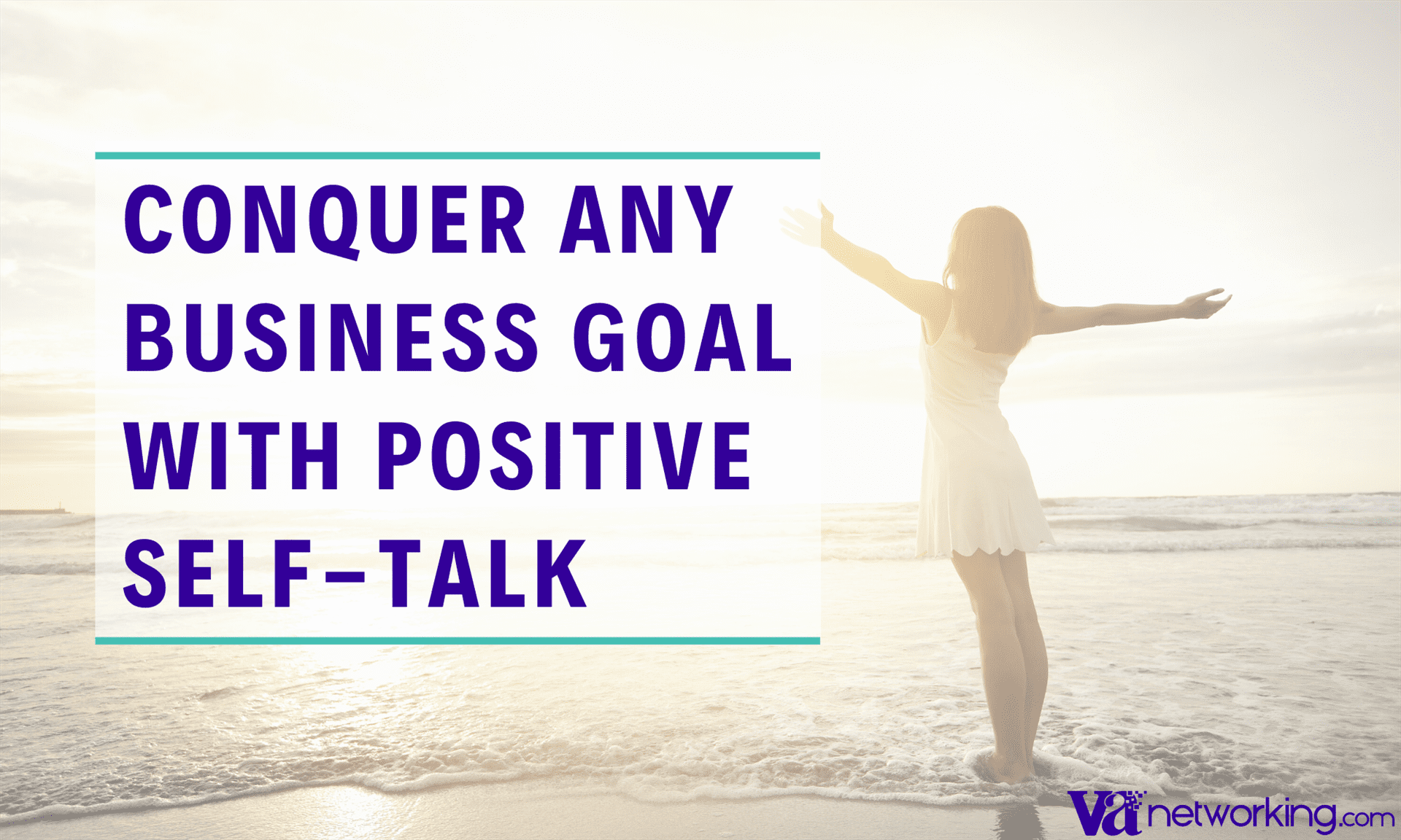 How to Use Positive Self-Talk to Conquer Any Business Goal