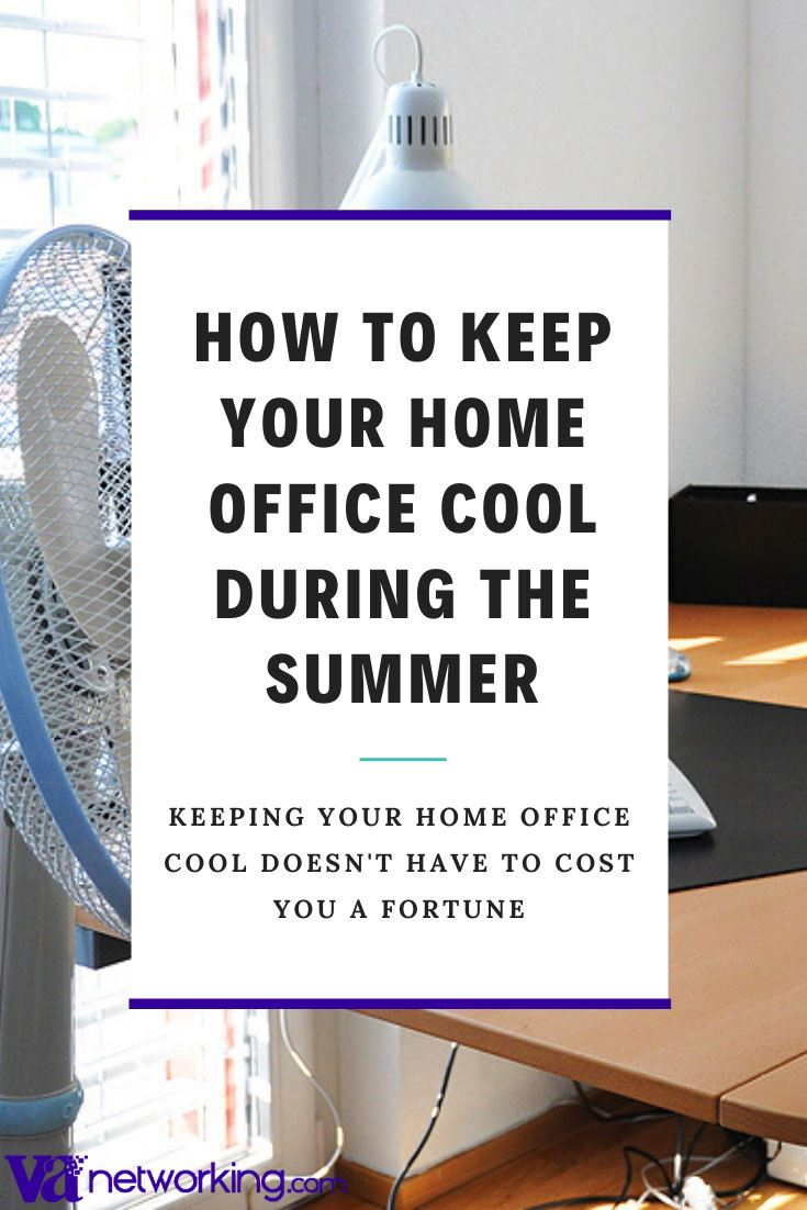 How to Keep Your Home Office Cool in the Summer