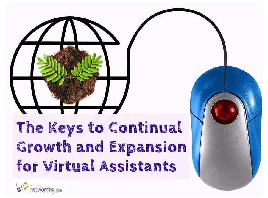 The Keys to Continual Growth & Expansion for Virtual Assistants
