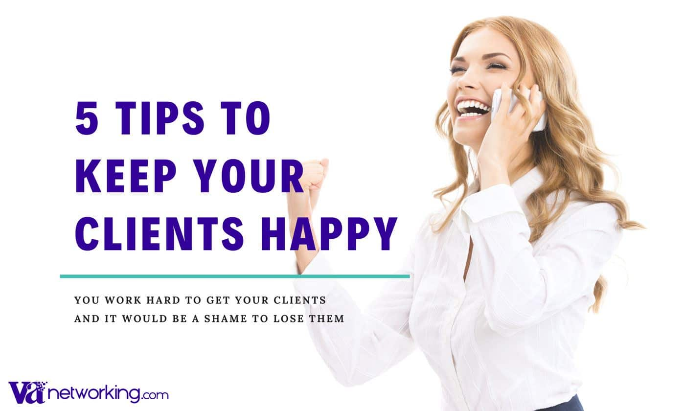 5 Tips to Keep Your Clients Happy