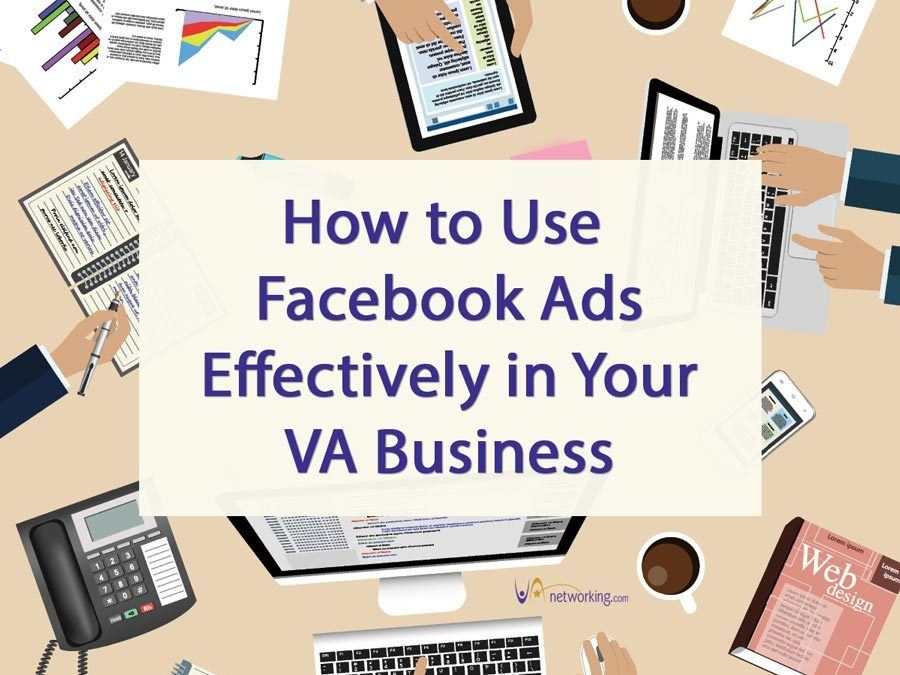 Using Facebook Ads Effectively in Your VA Business