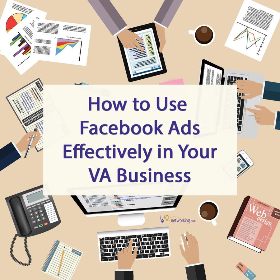 How to Use Facebook Ads Effectively in Your VA Business