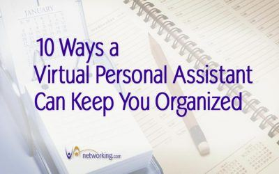 10 Ways a Virtual Personal Assistant Can Keep You Organized