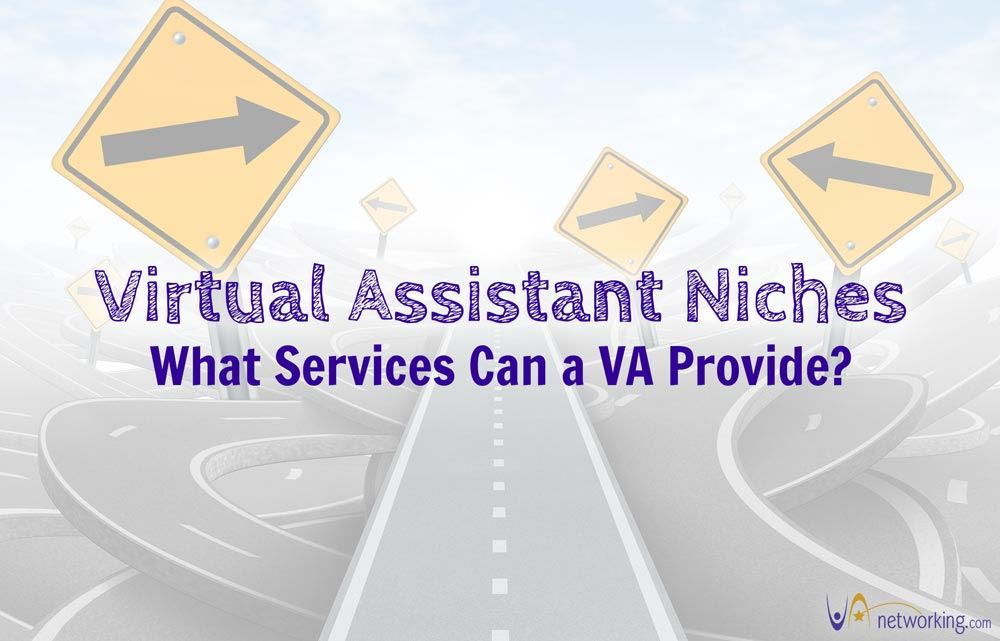 Virtual Assistant Niches – What Services Can a VA Provide?
