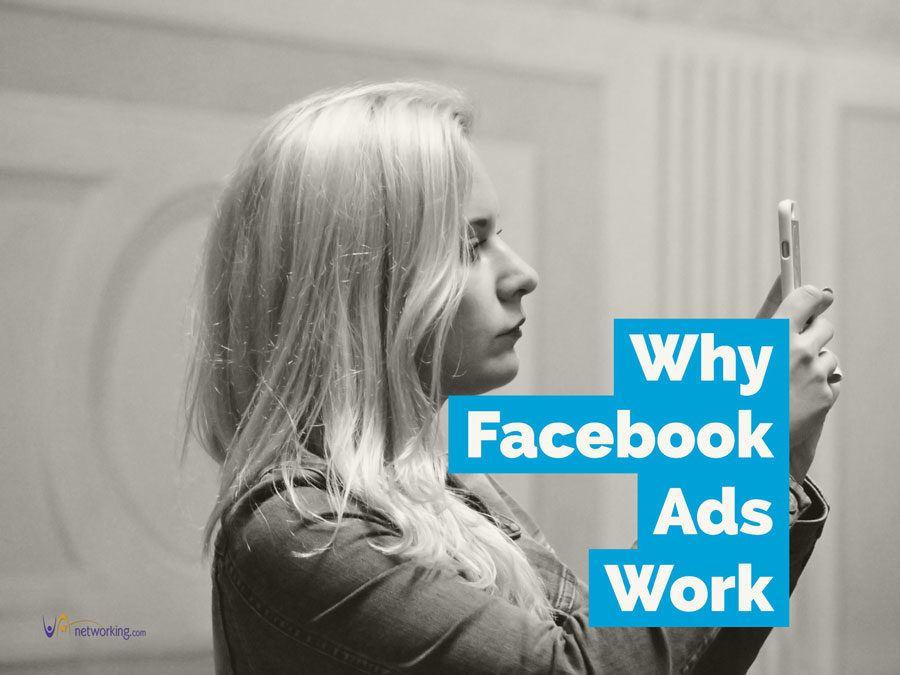 Why Facebook Ads Work