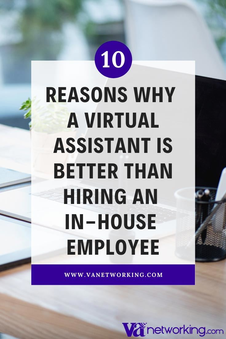 10 Reasons Why a Virtual Assistant (VA) is Better than Hiring an In-House Office Assistant