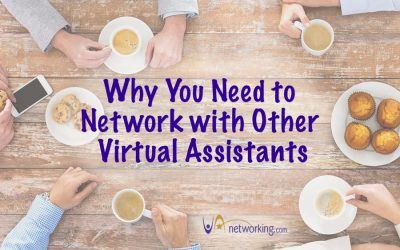 Why You Need to Network with Other Virtual Assistants