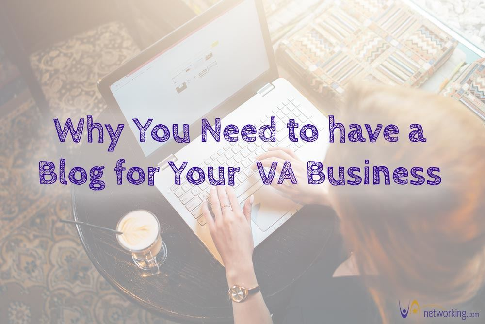 Why You Need to have a Blog for Your Virtual Assistant Business