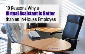 Why a Virtual Assistant (VA) is Better than Hiring an In-House Employee